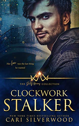 Clockwork Stalker (The Dirty Heroes Collection, #7)