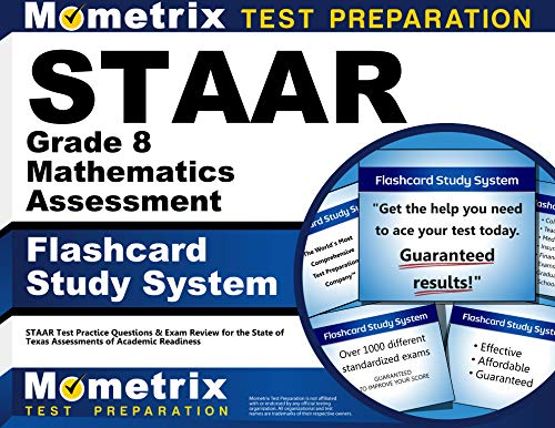 STAAR Grade 8 Mathematics Assessment Flashcard Study System: STAAR Test Practice Questions & Exam Review for the State of Texas Assessments of Academic Readiness
