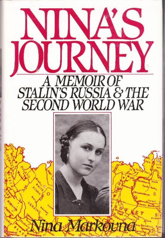 Nina's Journey: A Memoir of Stalin's Russia & the Second World War