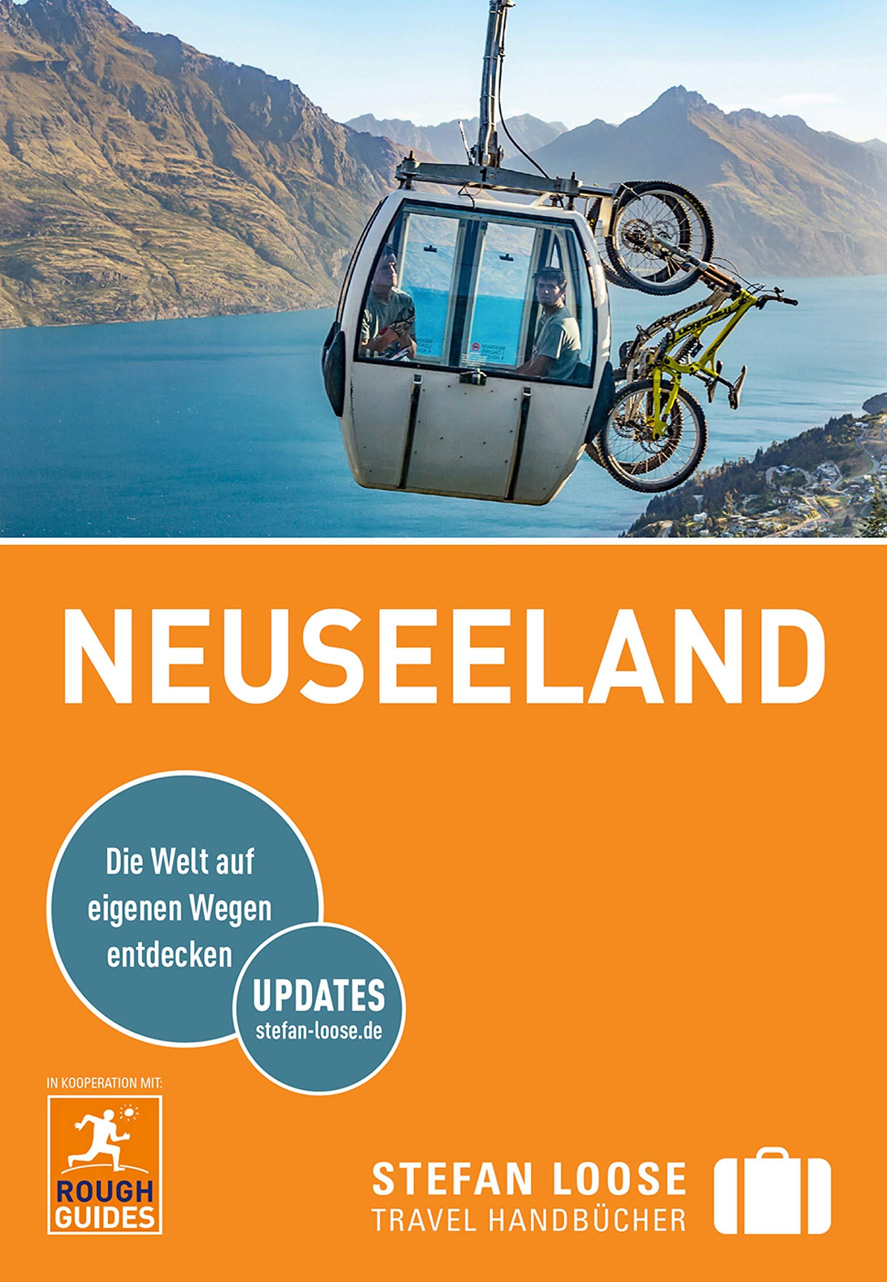 Stefan Loose Reiseführer Neuseeland: mit Downloads aller Karten (Stefan Loose Travel Handbücher E-Book)