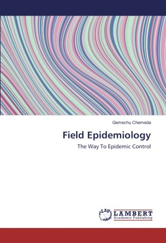 Field Epidemiology: The Way To Epidemic Control