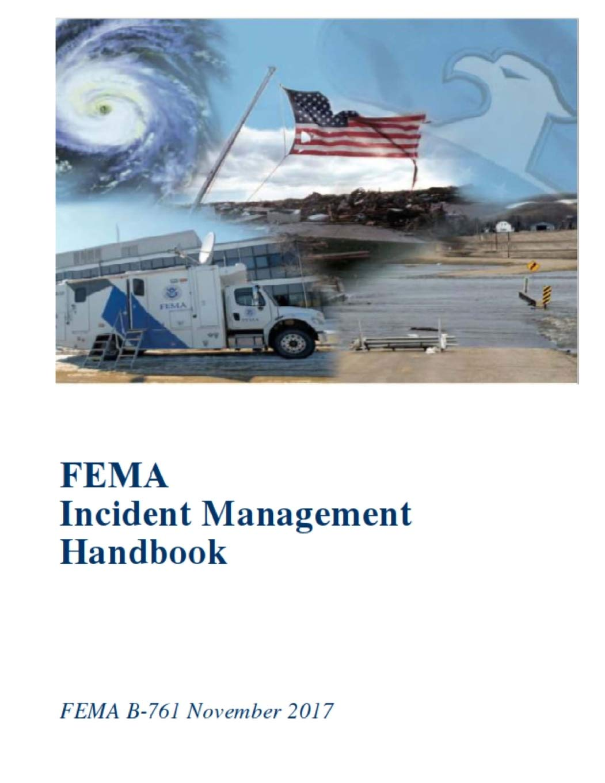 FEMA Incident Management Handbook: FEMA B-761 November 2017