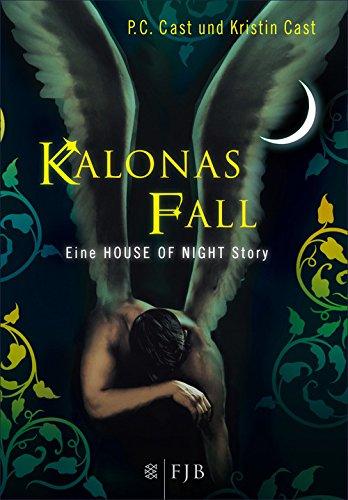 Kalonas Fall: Eine House of Night Story