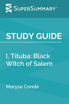 Study Guide: I, Tituba: Black Witch of Salem by Maryse Cond�