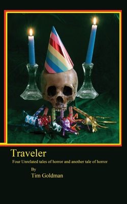 Traveler: four unrelated tales of horror and another tale of horror