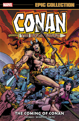 Conan the Barbarian: The Original Marvel Years Epic Collection – The Coming of Conan