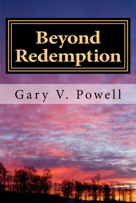 Beyond Redemption: Short Stories and Flash Fiction