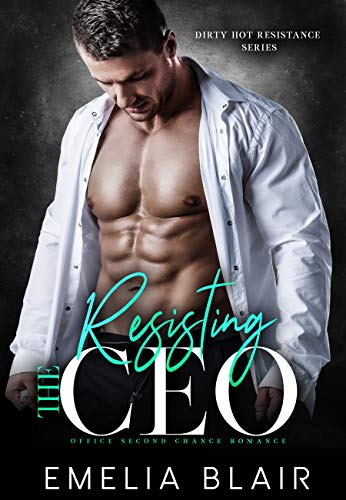 Resisting the CEO (Dirty Hot Resistance #2)