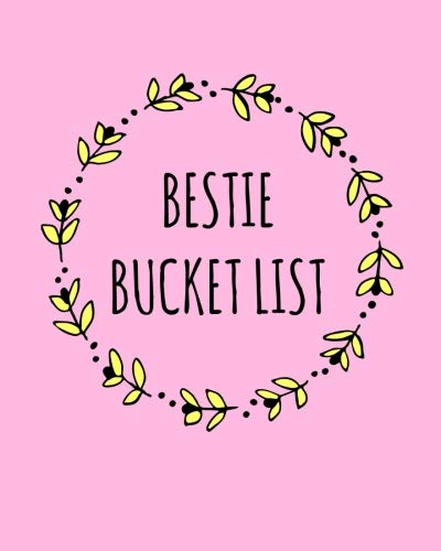 Bestie bucket list: Best friend bucket list Journal, Gifts,Women,Teen,Girl,Special,Sentimental,Meaningful Presents,birthday,christmas