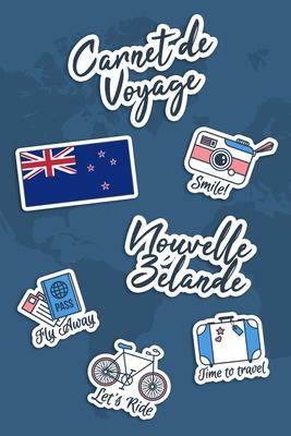 Carnet de Voyage Nouvelle-Zélande: Journal de Voyage - 106 pages, 15,24 cm x 22,86 cm - Pour vous accompagner durant votre s�jour