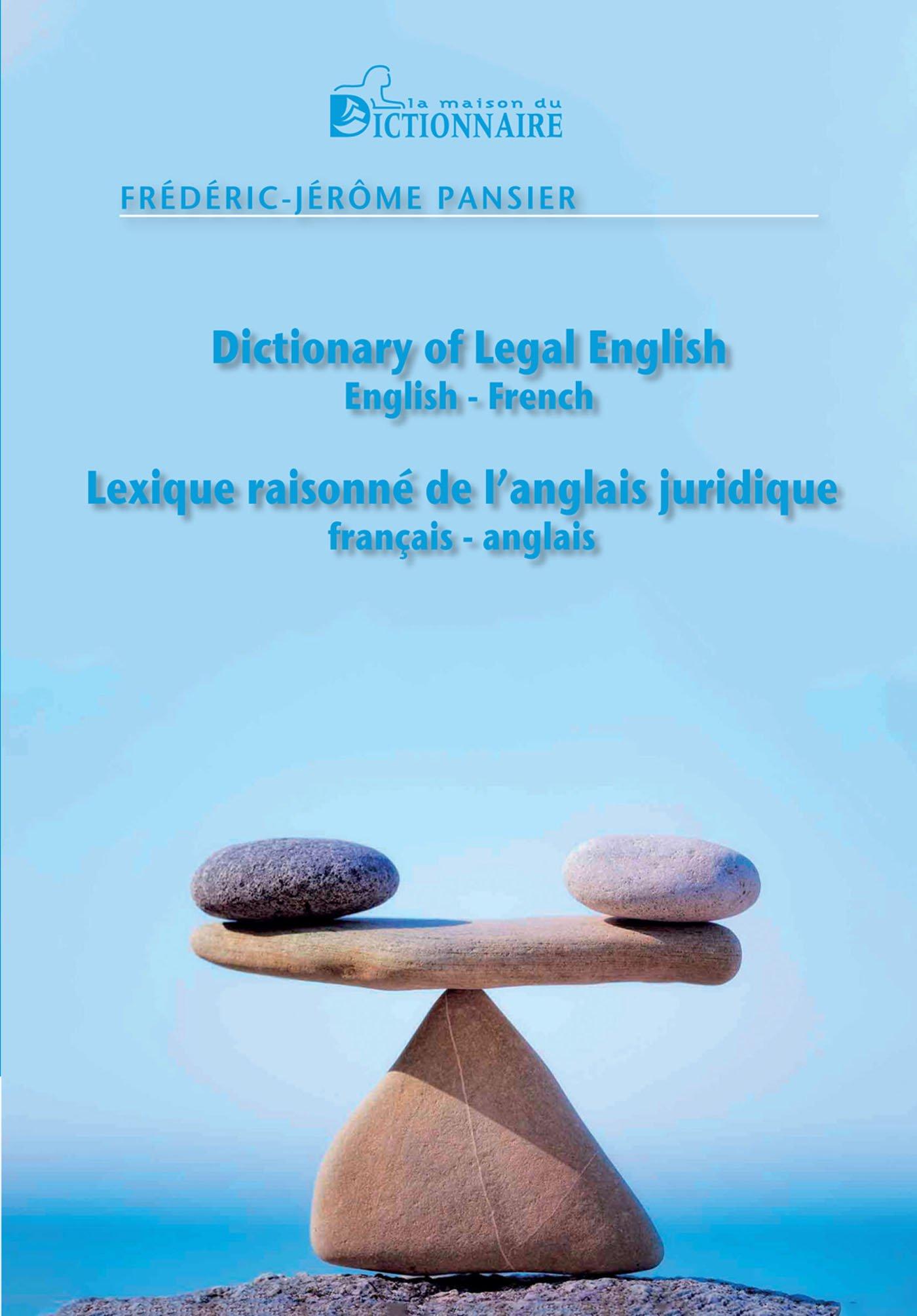 Lexique raisonné de l'anglais juridique : Dictionary of Legal English