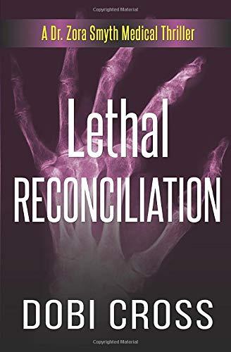 Lethal Reconciliation: A gripping medical thriller (Dr. Zora Smyth Medical Thriller Series)