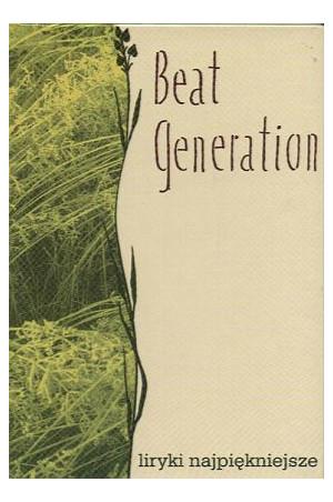 Beat generation : Liryki najpiękniejsze