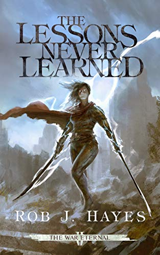 The Lessons Never Learned (The War Eternal, #2)