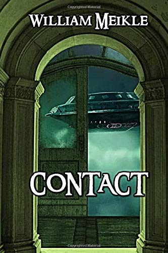 Contact: Three First Contact stories (The William Meikle Chapbook Collection)