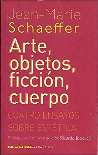 Arte, objetos, ficción, cuerpo. Cuatro ensayos sobre estética.