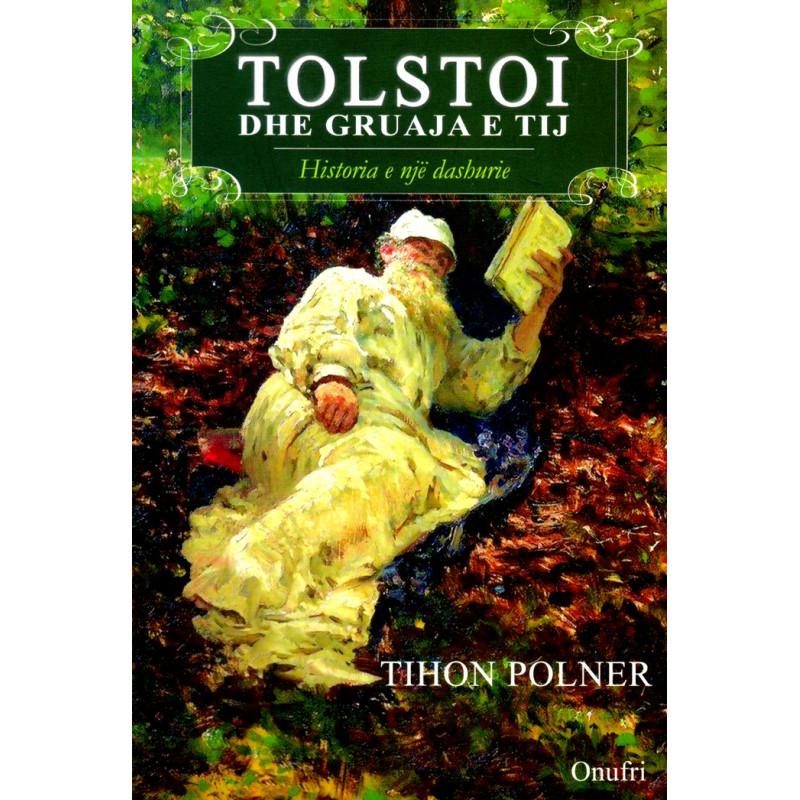 Tolstoi dhe gruaja e tij - historia e një dashurie