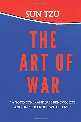 THE ART OF WAR SUN TZU: *** 13 Strategic Ancient Military Principles *** For Your Life Mission