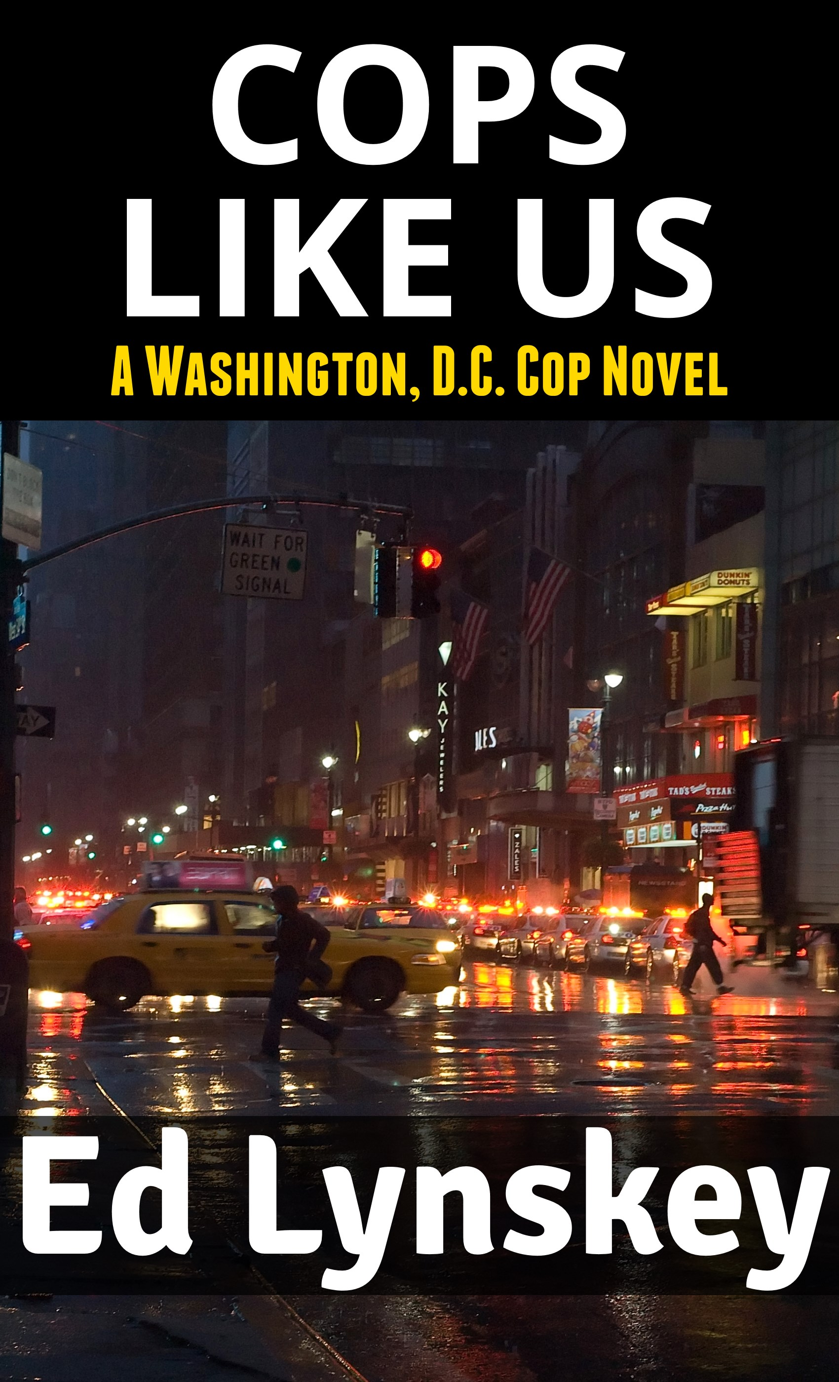 Cops Like Us: A Washington, D.C. Cop Novel
