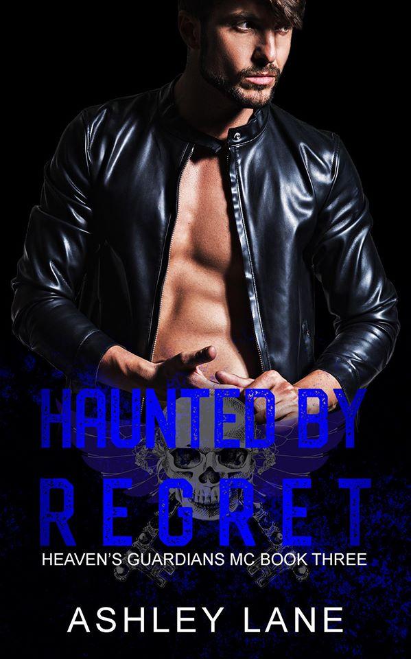 Haunted By Regret (Heaven's Guardians MC, #3)