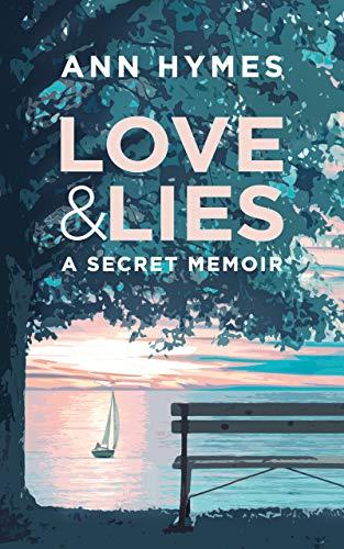 Love & Lies: A Secret Memoir