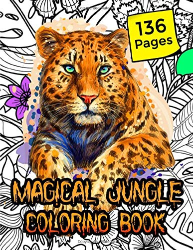 The Magical jungle coloring book 136 pages: Coloring Book for Adults, secret world of animals, Dinosaurs and monsters 8,5x11 in
