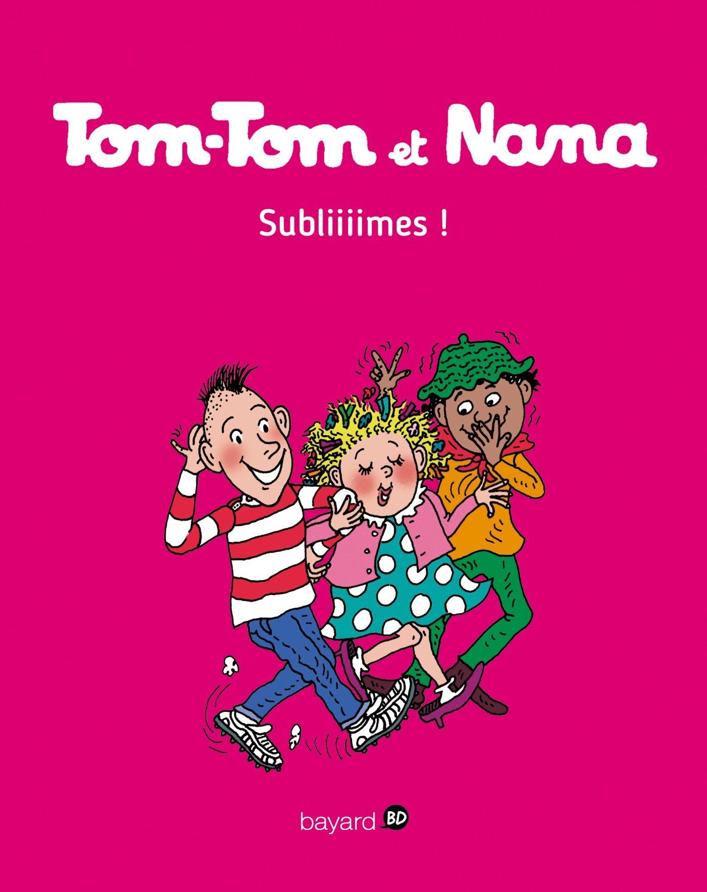Tom-Tom et Nana, Tome 32: Subliiimes ! (Tom-Tom et Nana (32))