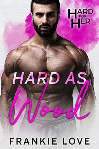 Hard As Wood (Hard For Her Book 2)