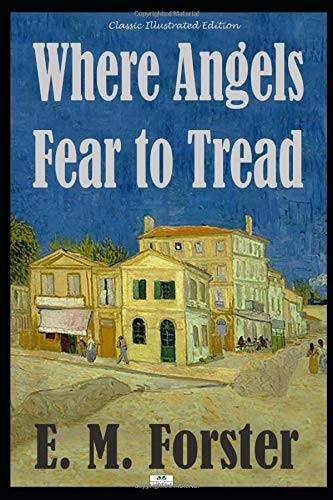 Where Angels Fear to Tread - Classic Illustrated Edition