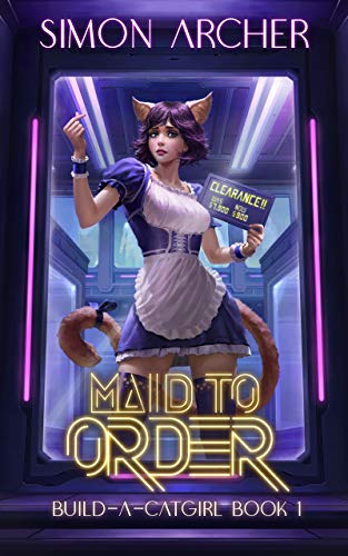 Maid to Order: A Catgirl Harem Adventure (Build-A-Catgirl Book 1)