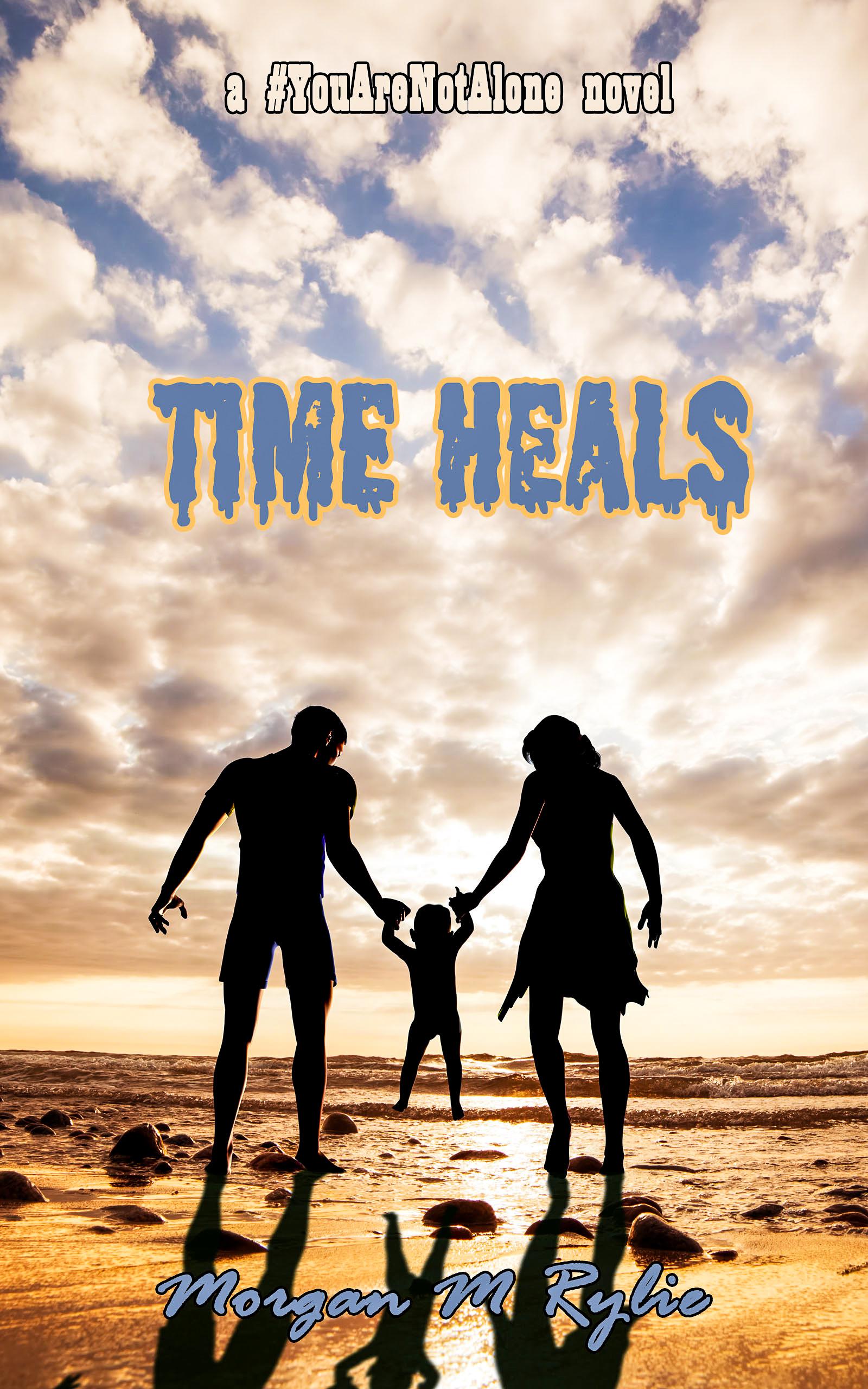 Time Heals (#YouAreNotAlone #4)