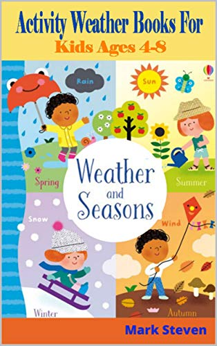 Activity Weather Books For Kids Ages 4-8: All About Weather-Fun Early Learning