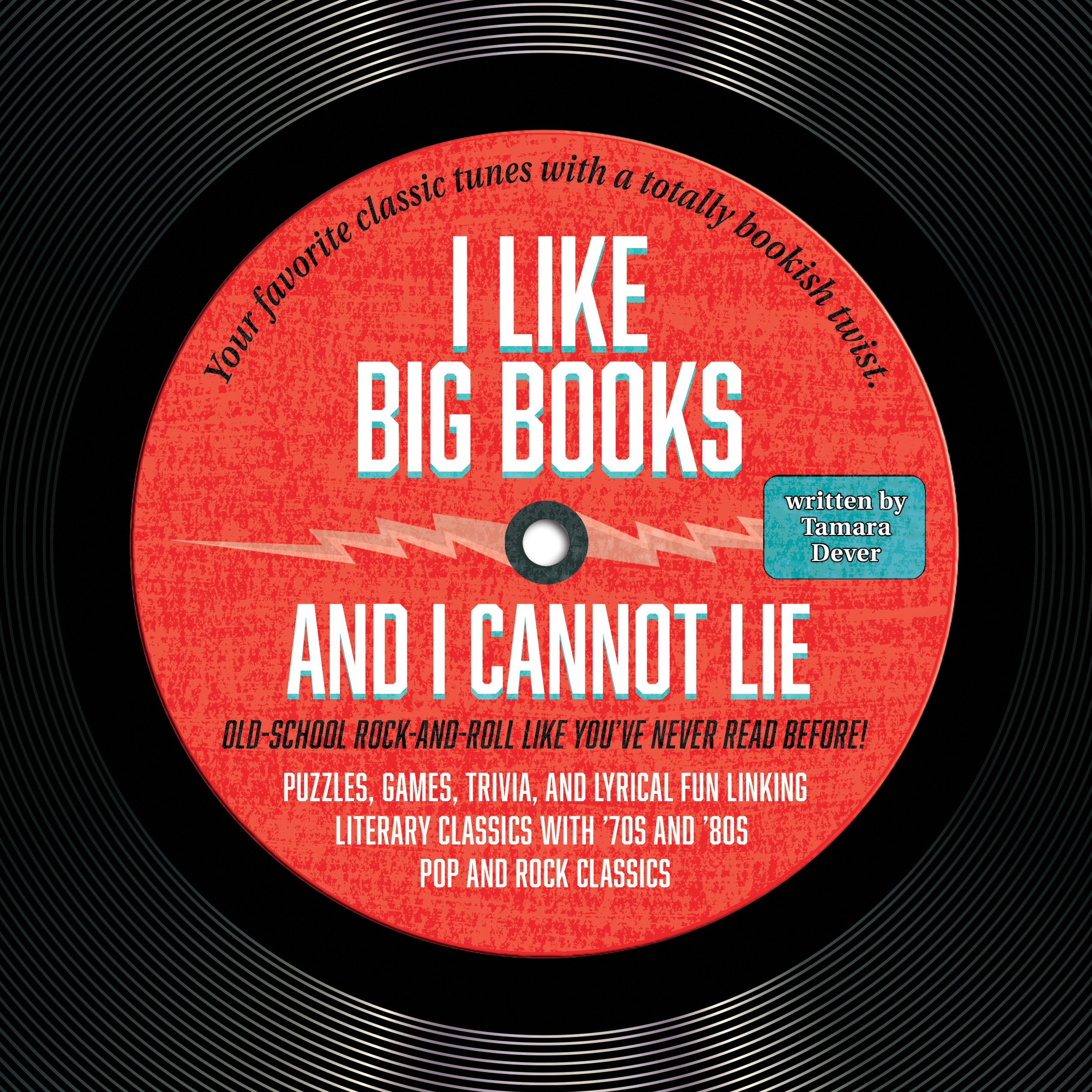 I Like Big Books and I Cannot Lie: Old-school Rock-and-Roll Like You've Never Read Before!