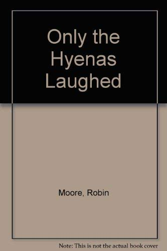 Only the Hyenas Laughed