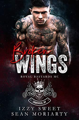 Broken Wings (Royal Bastards MC: Louisville, KY, #1)