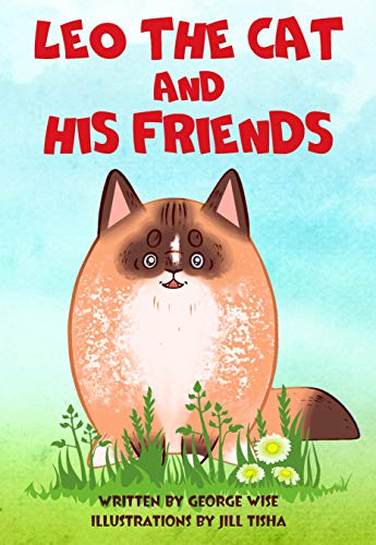 Read Book for Kids: Leo the Cat and His Friends (good color book for kids age 2-6 years old)