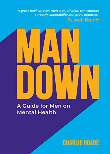 Man Down: A Guide for Men on Mental Health