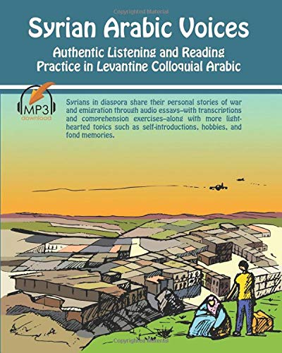 Syrian Arabic Voices: Authentic Listening and Reading Practice in Levantine Colloquial Arabic