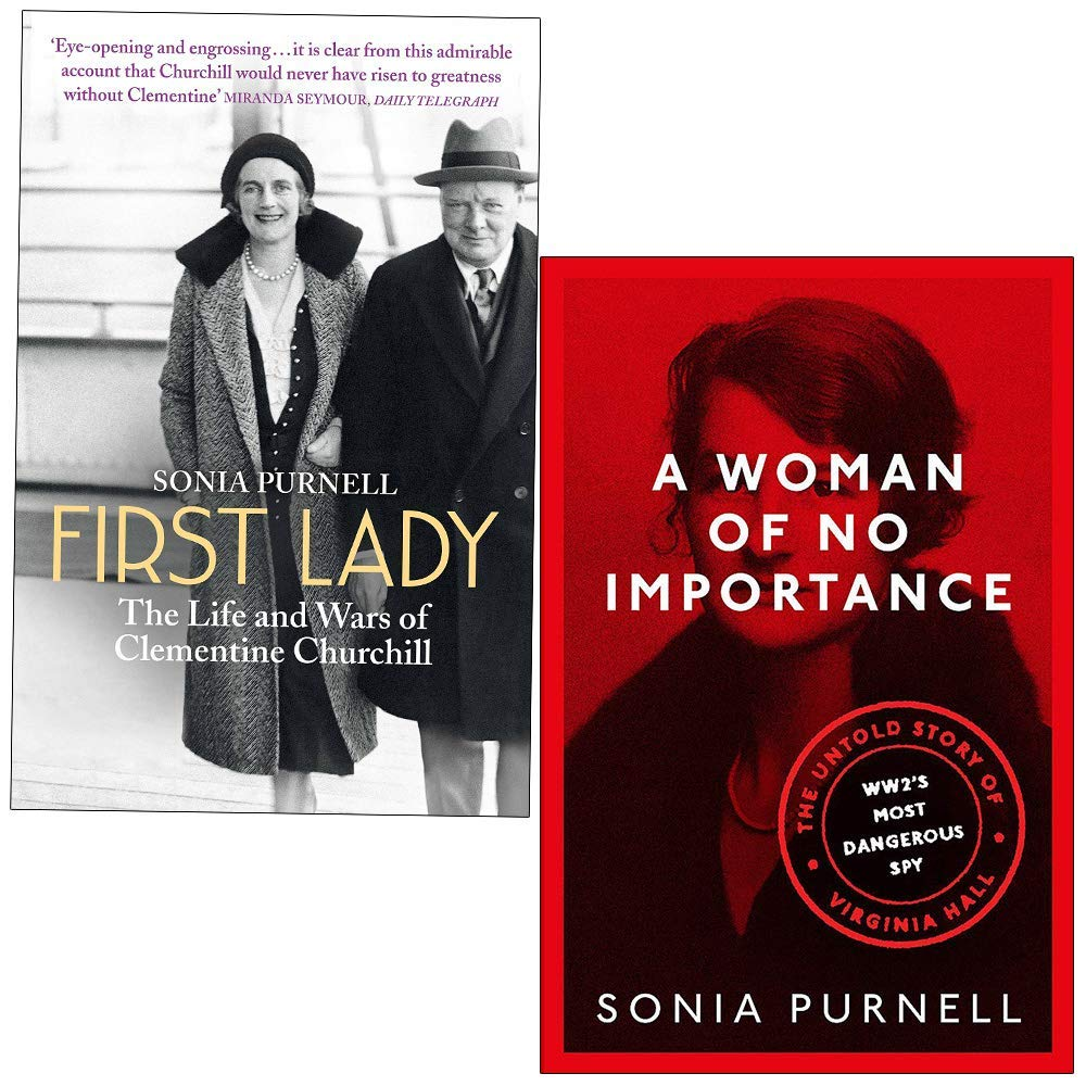 First Lady The Life and Wars of Clementine Churchill & A Woman of No Importance: The Untold Story of Virginia Hall, WWII's Most Dangerous Spy By Sonia Purnell 2 Books Collection Set