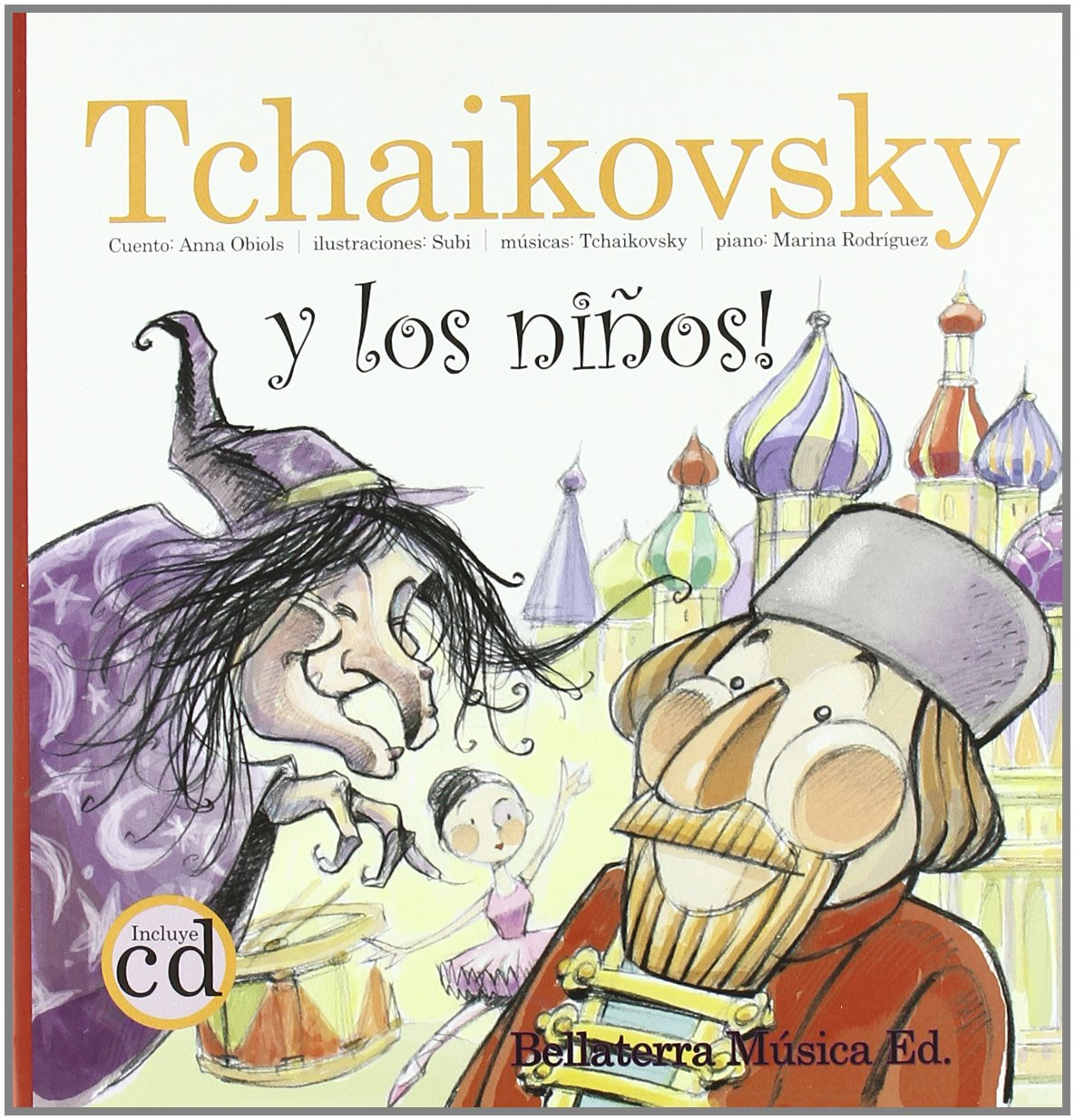 Tchaikovsky en el pequeno mundo de los juguetes/ Tchaikovsky and the Small World of Toys (Los Grandes Compositores Y Los Ninos/ The Great Composers and the Kids)