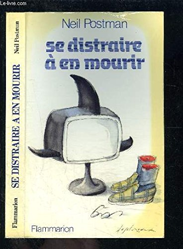 Se distraire a en mourir: - TRADUIT DE L'AMERICAIN (NON FICTION (A))