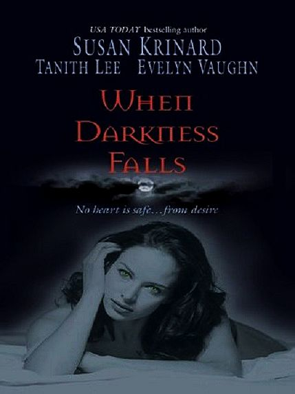 When Darkness Falls: Kiss Of The Wolf\Shadow Kissing\The Devil She Knew