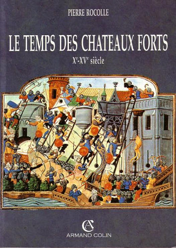 Le temps des châteaux forts: Xe et XVe siècles