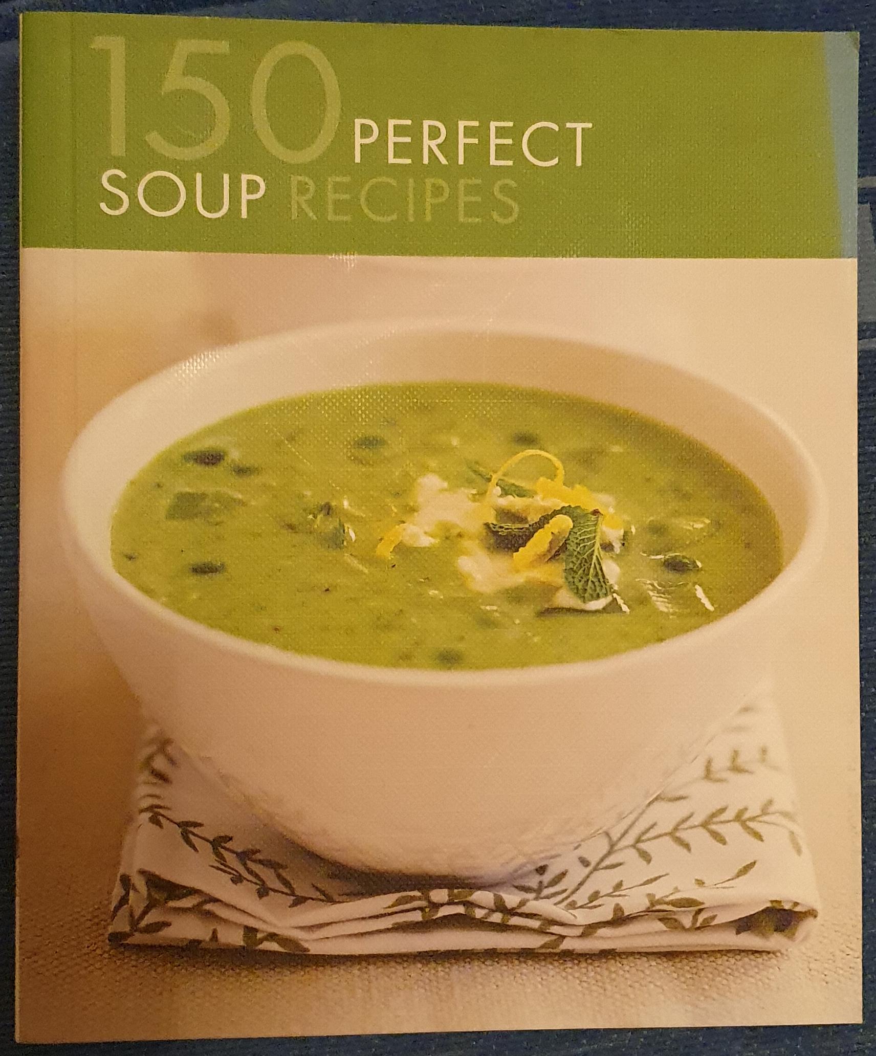 150 Perfect Soup Recipes