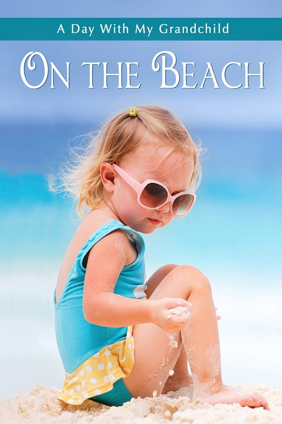 On the Beach: Short and Simple Large-Print Senior Fiction with Full-Color Illustrations for Alzheimer's Patients and Seniors with Dementia
