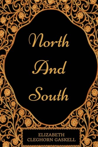 North and South: By Elizabeth Gaskell - Illustrated