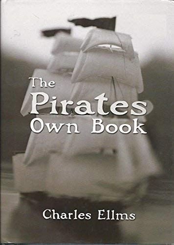 Authentic Narratives Of The Lives, Exploits, And Executions Of The Most Celebrated Sea Robbers