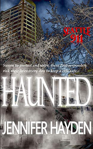 Haunted (Seattle 911 #11)