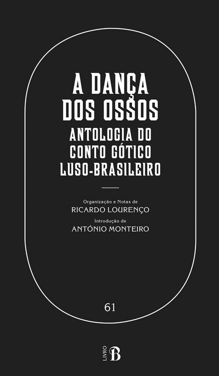 A Dança dos Ossos: Antologia do Conto Gótico Luso-Brasileiro