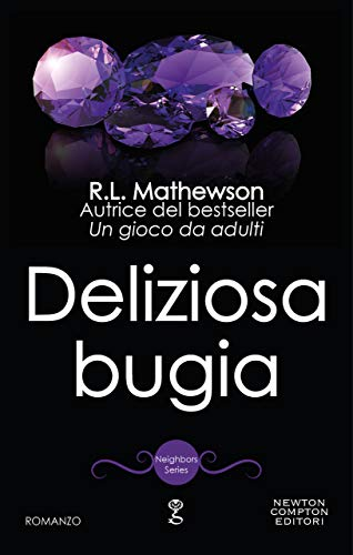 Deliziosa bugia (Neighbor from Hell, #9)